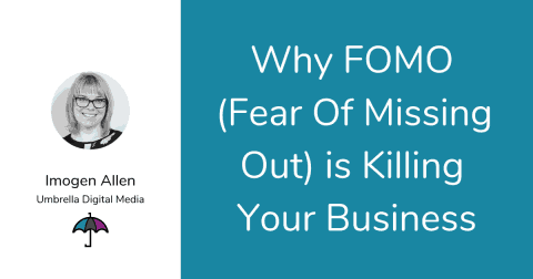 Why FOMO (Fear of Missing Out) is Killing Your Business