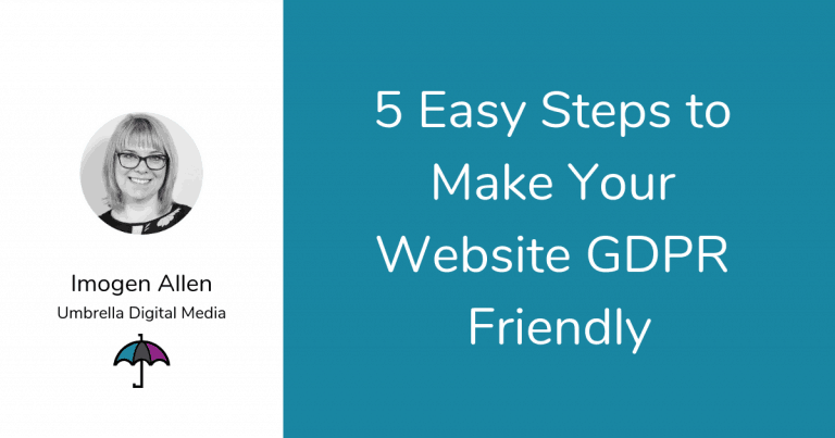 5 Easy Steps to Make Your Website GDPR Friendly