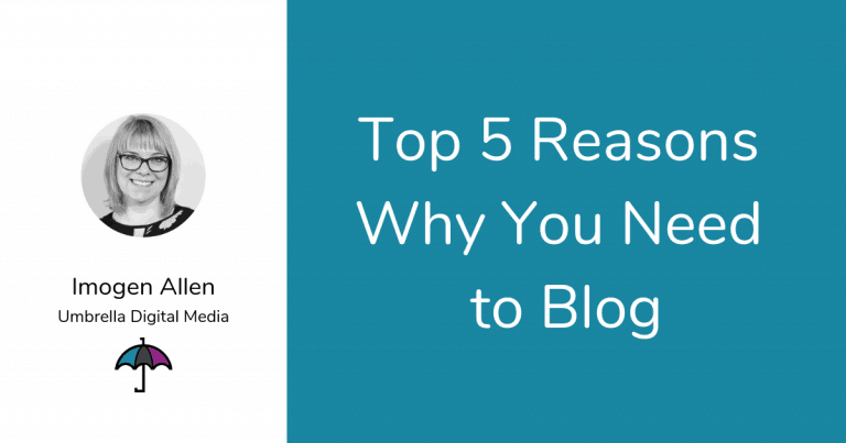 Top 5 Reasons Why You Need to Blog