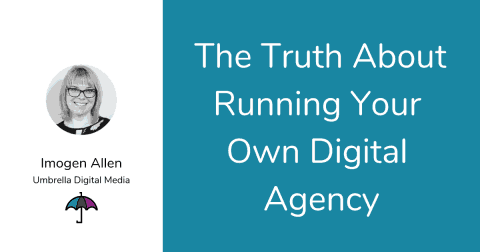 The Truth About Running Your Own Digital Agency