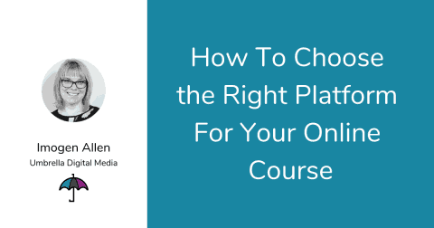 How to Choose the Right Platform For Your Online Course