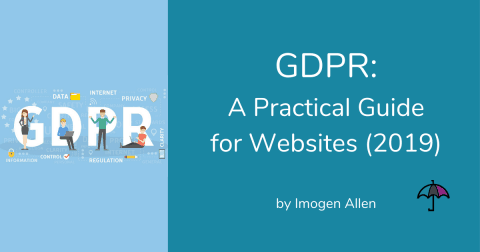 GDPR: A Practical Guide for Websites (2019)