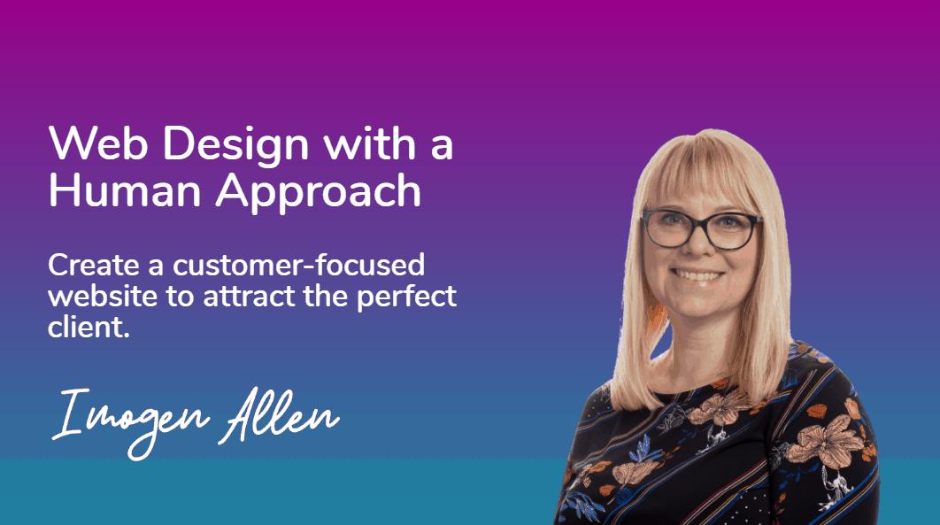 Web Design with a Human Approach Imogen Allen